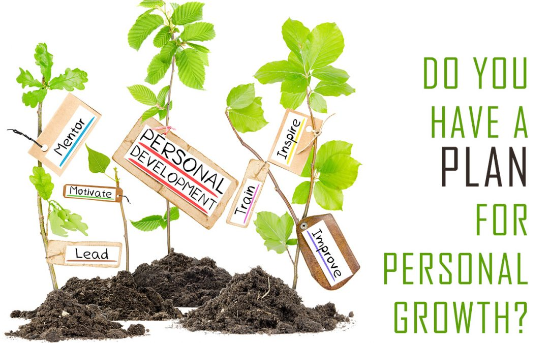 DO YOU HAVE A PLAN FOR PERSONAL GROWTH?